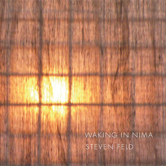 Steven Feld: Waking in Nima