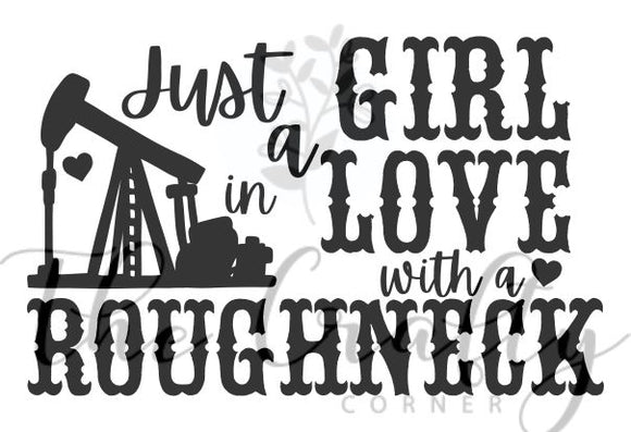 Just A Girl In Love With A Roughneck Transfer