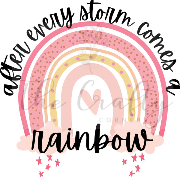 After Every Storm Comes A Rainbow Design Download
