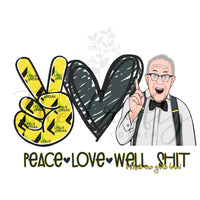 Peace Love Well Sh*t Transfer