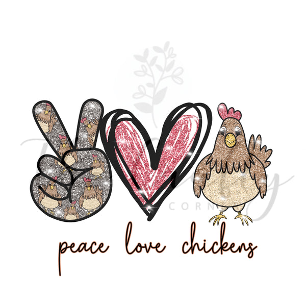 Peace Love Chickens Transfer