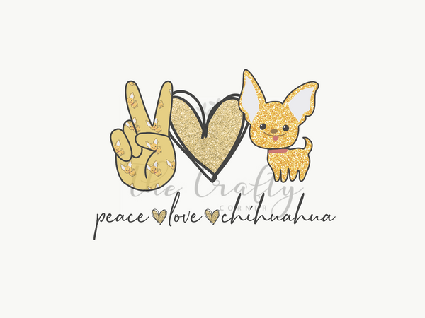 Peace Love Chihuahua Transfer