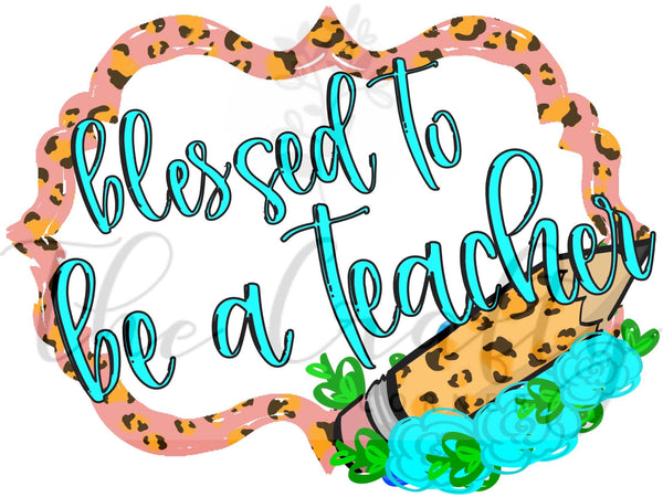 Blessed To Be A Teacher Transfer