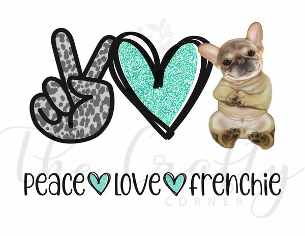 Peace Love Frenchie Transfer
