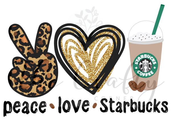 Peace Love Starbucks ADULT Screen Print Transfer