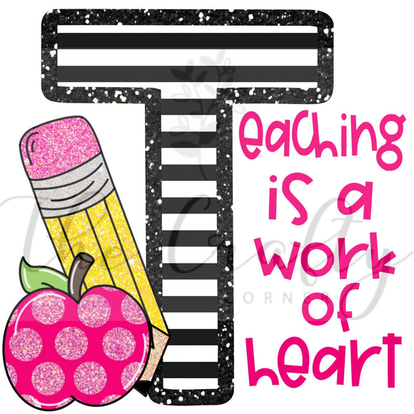 Teaching Is A Work Of Heart Transfer