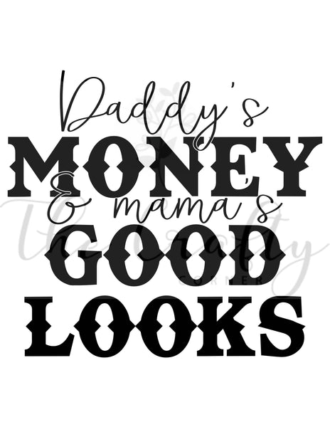 Daddy's Money & Mama's Good Looks Transfer
