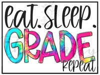 Eat Sleep Grade Repeat Transfer