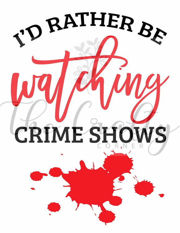 I'd Rather Be Watching Crime Shows Transfer