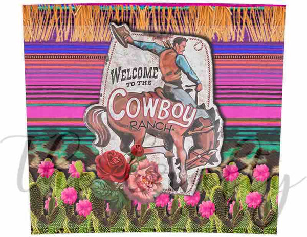 Welcome To The Cowboy Ranch Tumbler Wrap