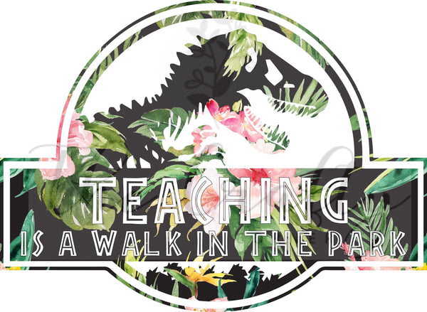 Teaching Is A Walk In The Park Transfer