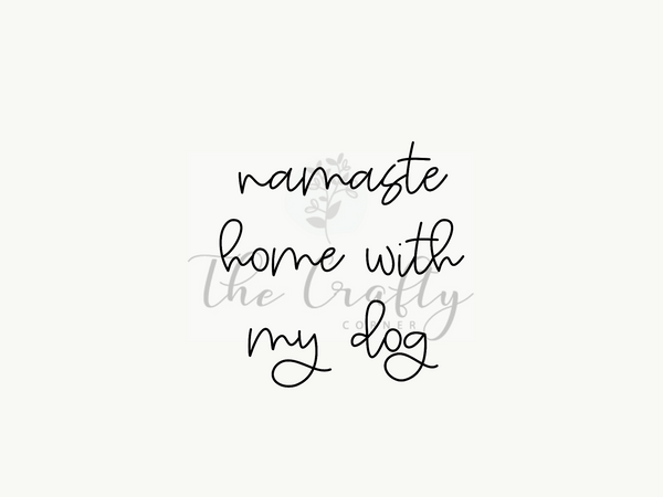 Namaste Home With My Dog Transfer