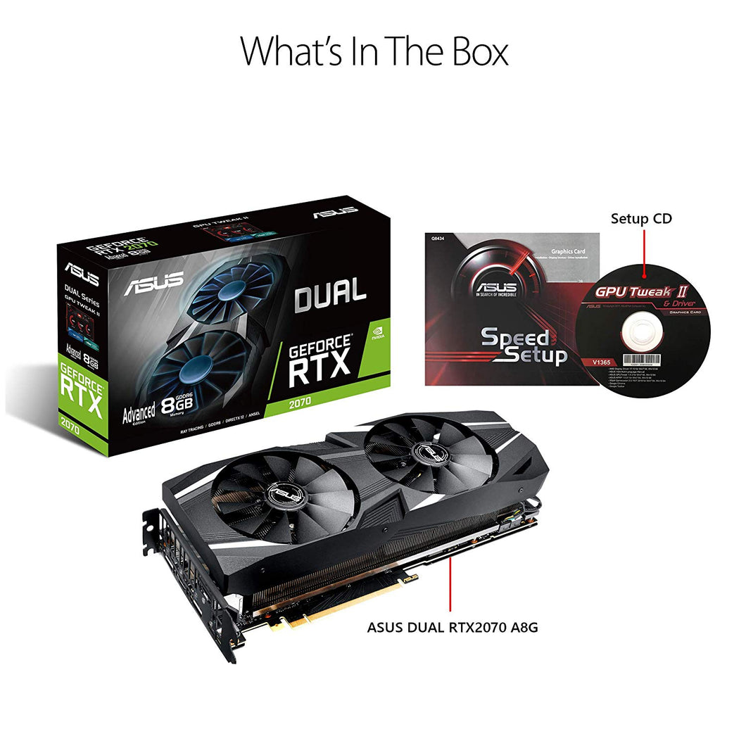 ASUS Video Card DUAL-RTX2070-A8G Dual GeForce RTX2070 8GB GDDR6 HDMI/ Display Port/HDCP/USB PCI Express Retail