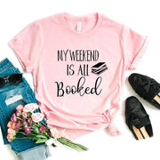 My Weekend Is All Booked Print Women Tshirts
