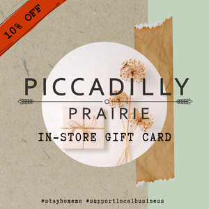 Piccadilly Prairie In-Store Gift Card