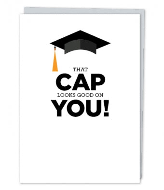 Cap Looks Good on You Card