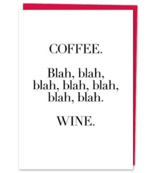Coffee. Blah. Wine