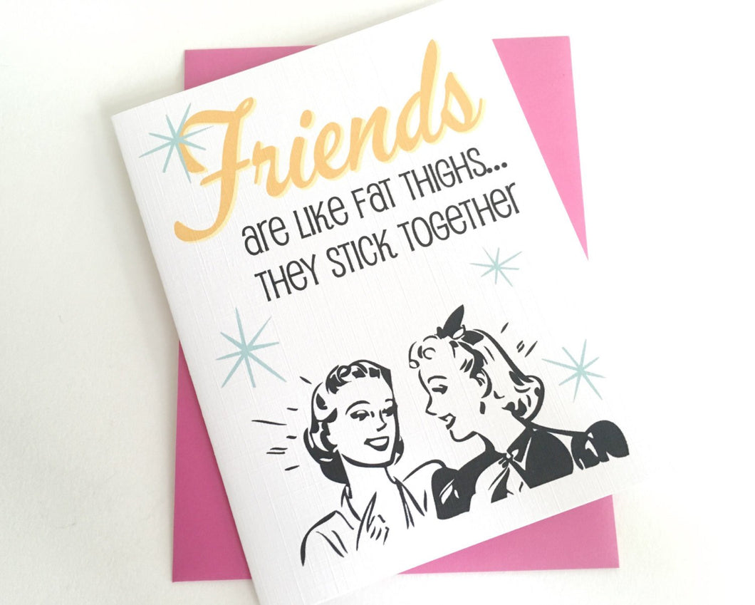 Friends are like Fat Thighs... They Stick Together Card