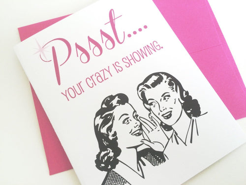 Pssst...Your Crazy is Showing Card