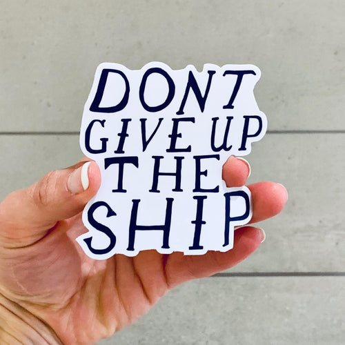 Don't Give Up The Ship Sticker