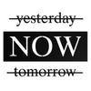yesterday NOW tomorrow - Metal Wall Art