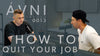 How to quit your job with Mikey Taylor & Eric Bork | The AVNI Interviews 0013