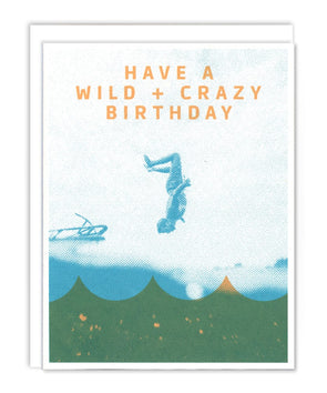 Wild and Crazy Birthday Card