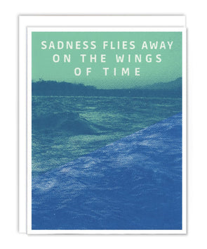 Sadness Flies Away On The Wings Of Time Card