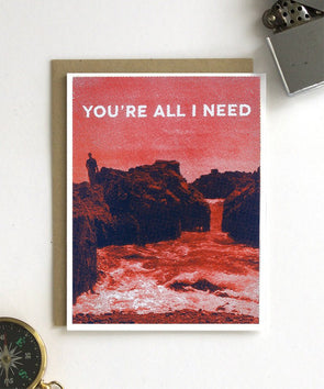 You're All I Need Card
