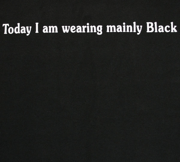 Today I am wearing Black