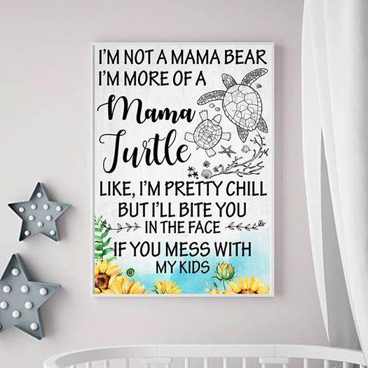 (cv1097) Turtle poster - I'm not a mama bear