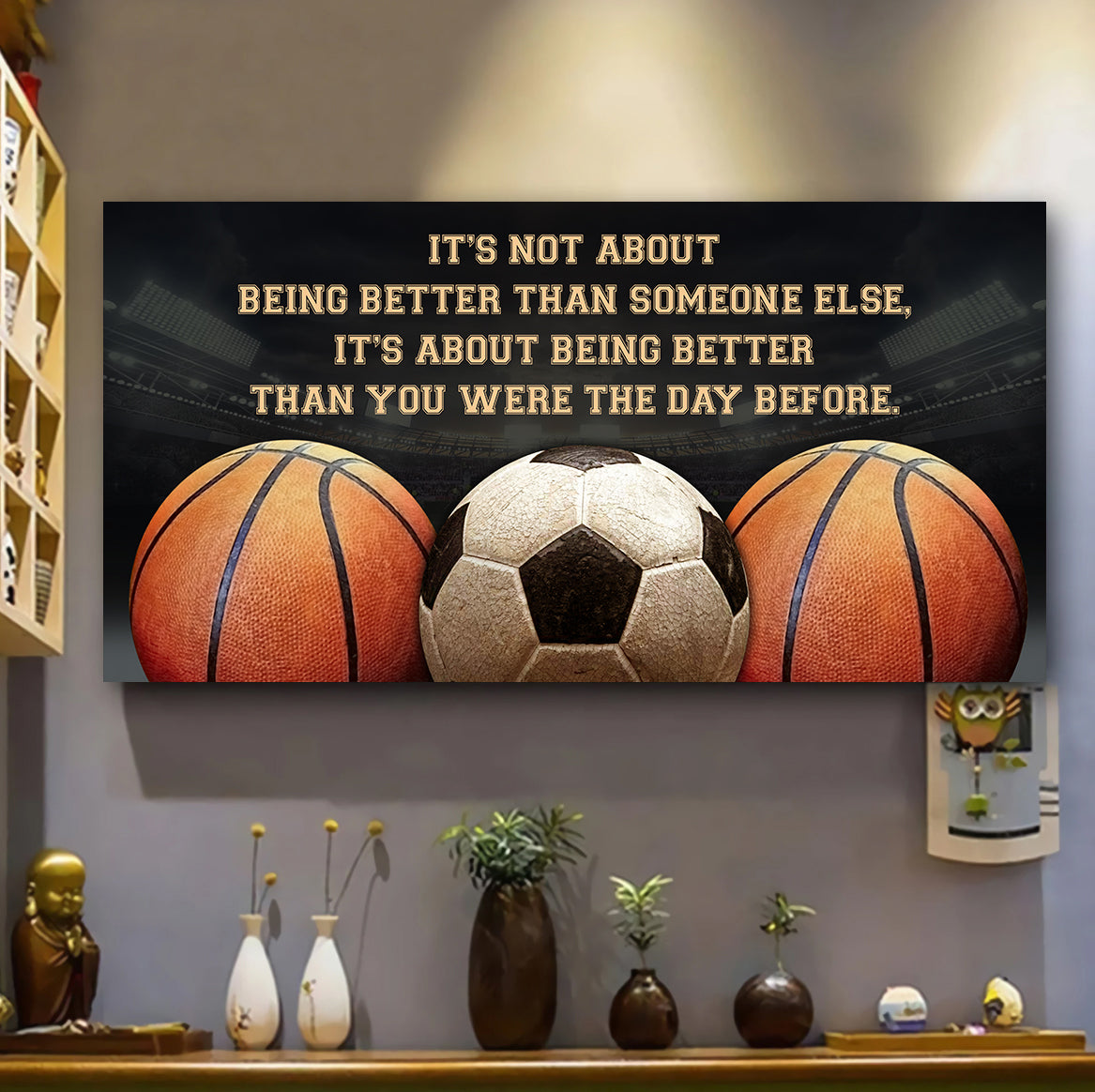 (LP342) Customizable Basketball & Soccer poster Canvas - It's not about being better than someone else- FREE SHIPPING ON ORDERS OVER $75