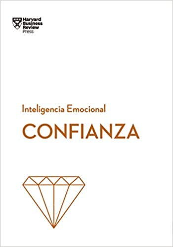 Confianza -  Inteligencia Emocional - Harvard Business Review Press