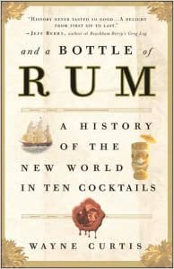 And a Bottle of Rum - Wayne Curtis