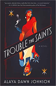 Trouble the Saints - Alaya Dawn Johnson