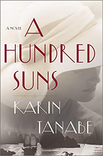 A Hundred Suns - Karin Tanabe