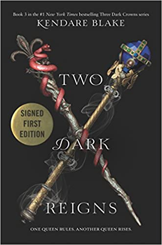 Two Dark Reigns - Autographed Copy- (Three Dark Crowns - BK-3) - Kendare Blake