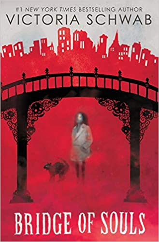 Bridge of Souls (City of Ghosts #3) - Victoria Schwab