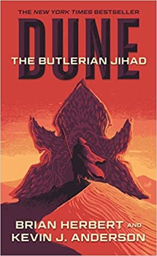 Dune: The Butlerian Jihad: Book One of the Legends of Dune Trilogy (Dune, 1)
