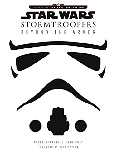 Star Wars Stormtroopers: Beyond the Armor  - Ryder Windham / Adam Bray