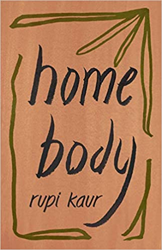 Home Body- Rupi Kaur