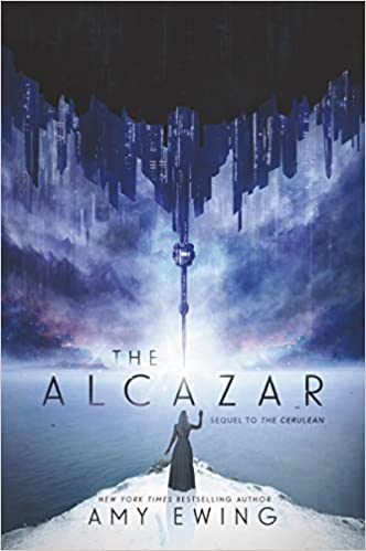 The Alcazar: A Cerulean Novel - Amy Ewing