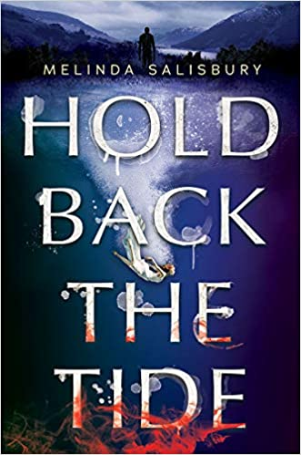 Hold Back the Tide - Melinda Salisbury