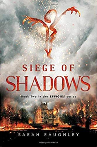 Siege of Shadows (The Effigies - Bk 2) - Sarah Raughley