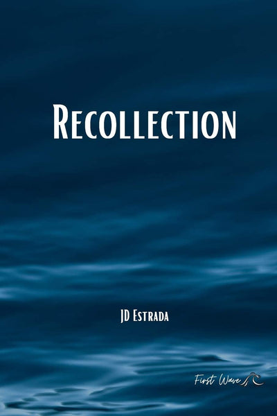 Recollection - JD Estrada