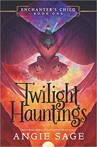 Twilight Hauntings (Enchanter's Child, Bk 1) - Angie Sage