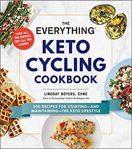 The Everything Keto Cycling Cookbook - Lindsay Boyers