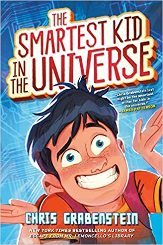 The Smartest Kid in the Universe- Chris Grabenstein
