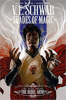 Shades of Magic: The Steel Prince The Rebel Army - V. E. Schwab
