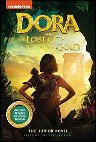 Dora and the Lost City of Gold: The Junior Novel - Steve Behling